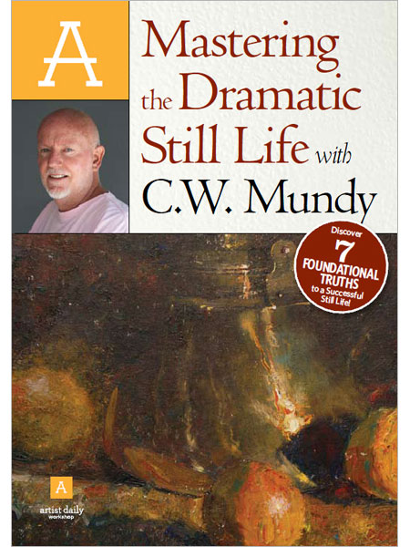 Artist Daily Workshop: Mastering the Dramatic Still Life in Oils with C.W. Mundy